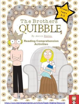 """52 pages of higher order thinking reading comprehension resources for the picture book """"The Brothers Quibble"""" by Aaron Blabey.The reading comprehension activities include: making connections, character traits, word work, the 4H reading strategy, a fun rhyming words game featuring Spalding and Bunny, idioms and so much more!- Making connections  text-to-text; text-to-self; text-to-world- Expanding on text-to-text connections- Character traits  with evidence from the text; the STEAL strategy…"""