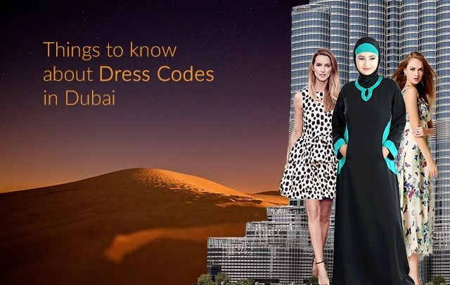 Things to know about dress code: To wear in Dubai:- A simple guide makes you aware of different dress codes of the particular city in Dubai.  http://goo.gl/NiXlP7  #WhatToWearinDubai