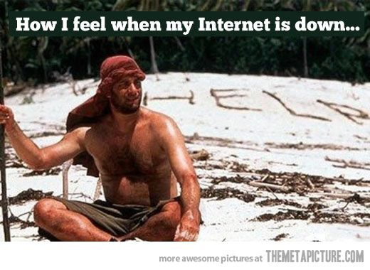 When my Internet is down…
