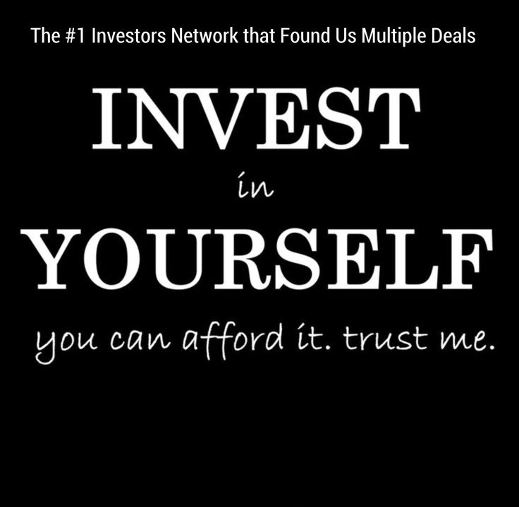 The Biggest Investment you should make, Is in yourself!