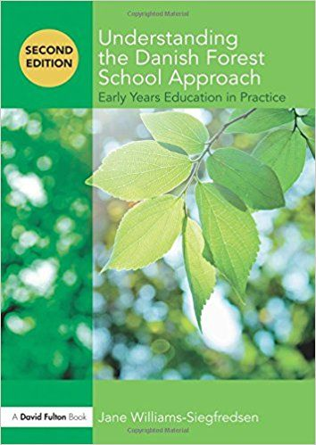 Williams, Siegfredsen, J. (2017) Understanding the Danish Forest School Approach: Early Years Education in Practice. 2nd ed. London: Routledge.
