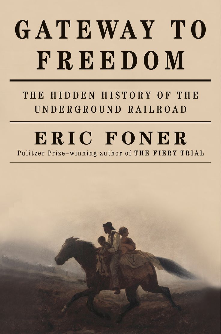 51 best black history month images on pinterest comic books gateway to freedom a hidden history of the underground railroad by eric foner fandeluxe Images