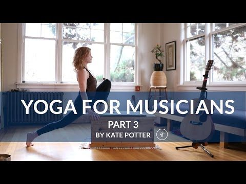 Kate Potter's Yoga for Musicians Part 3: Core, Legs, and Spine - YouTube
