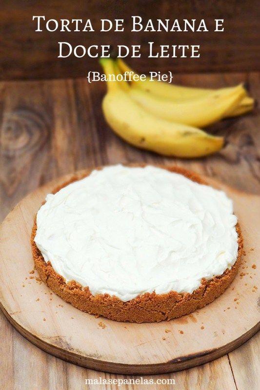 Receita de Torta de Banana e Doce de Leite (Banoffee Pie) | Malas e Panelas