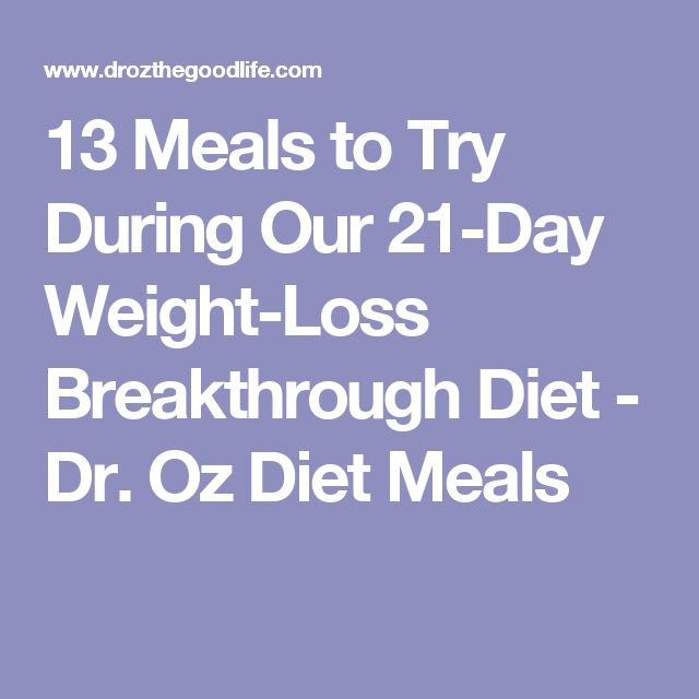13 Meals to Try During Our 21-Day Weight-Loss Breakthrough Diet - Dr. Oz Diet Meals