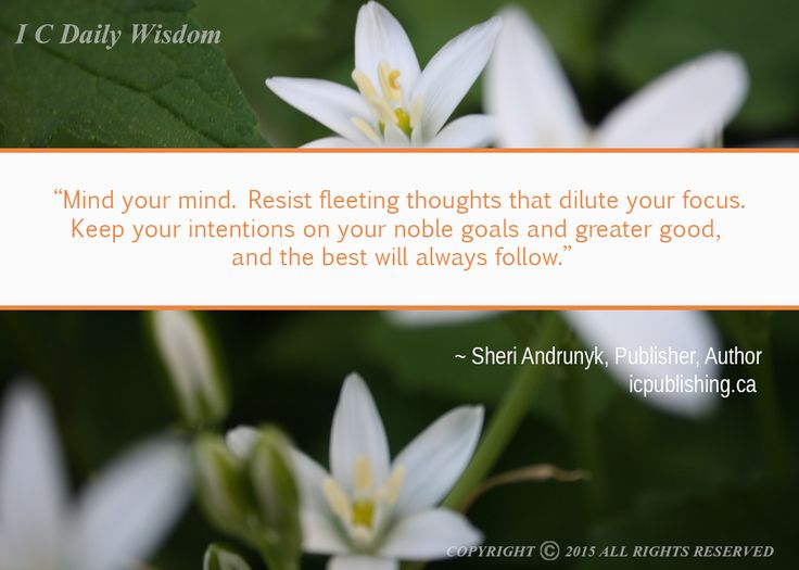 Resist fleeting thoughts ...
