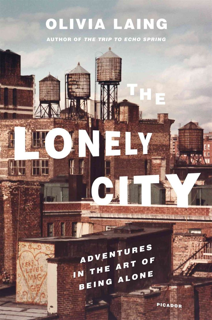 The Lonely City: Adventures in the Art of Being Alone (Hardcover)