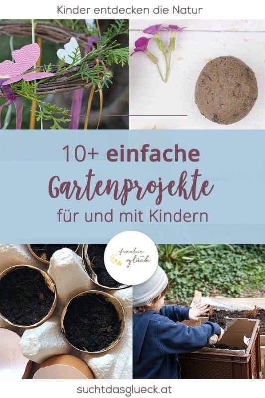 10+ einfache Gartenprojekte für Kinder – Die Natur verstehen lernen
