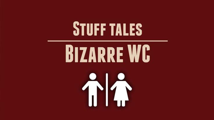 #Stuff Tales17 - Bizarre WC