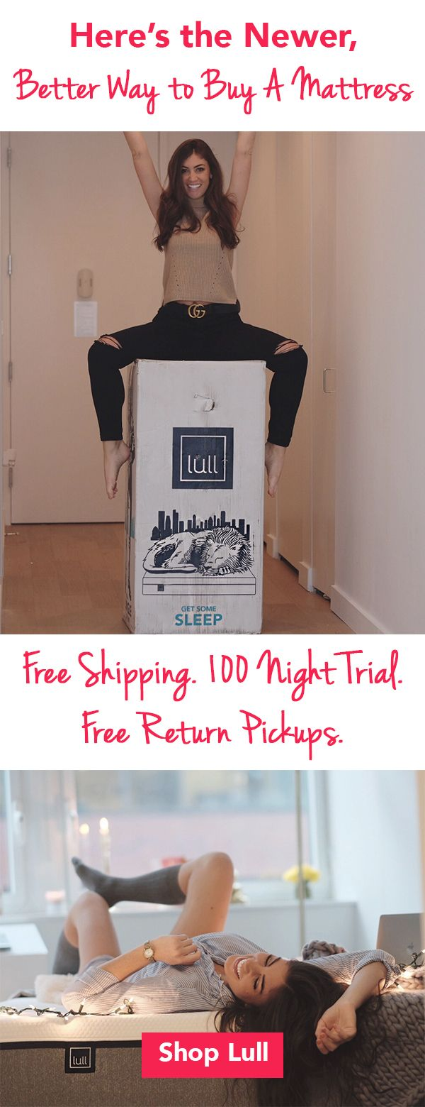 Get a premium memory foam mattress, delivered in a box. Try Lull's premium memory foam: reinvented for your best sleep. Responsive, adaptive, durable, and incredibly comfortable. Advanced sleep technology for spine alignment and pressure relief. Free shipping. 100 night trial. Your 'just right' sleep is here. So why not try it? Risk-free. Love it, or Lull will come pick it up from your home and give you a full refund. Nothing to lose and only great night's sleep to gain.