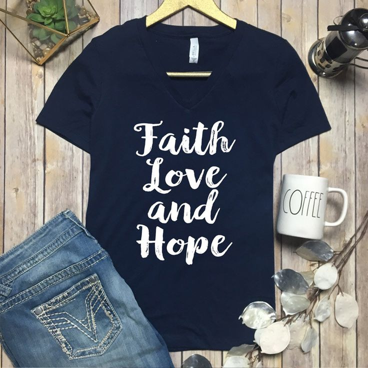 Faith Hope Love V-Neck - Inspirational Shirt - Ladies Religious Tees - Spiritual Clothing - Faith And Hope - Christian Shirts - Faith Shirt by ShopFreeSpiritGifts on Etsy https://www.etsy.com/listing/507252711/faith-hope-love-v-neck-inspirational