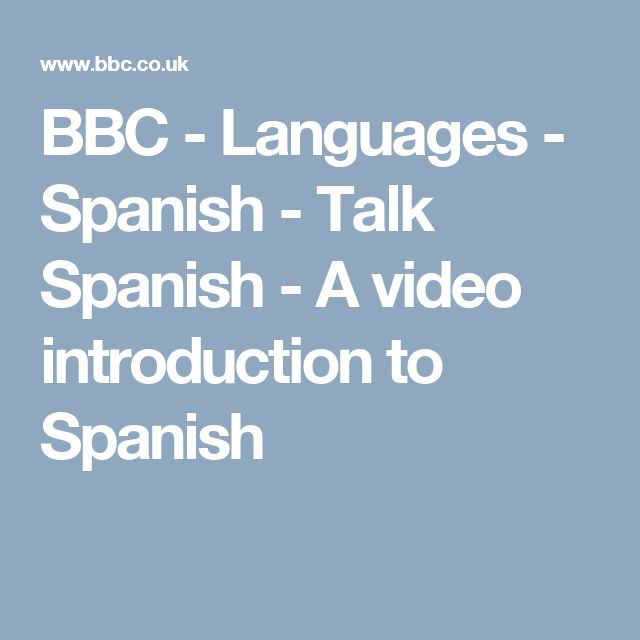 BBC - Languages - Spanish - Talk Spanish - A video introduction to Spanish