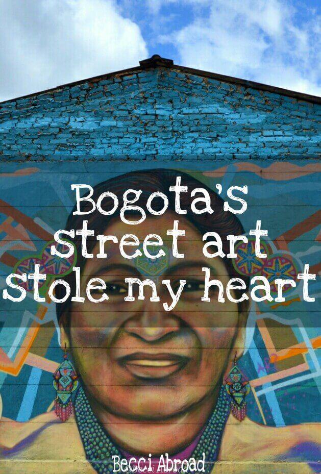Bogota's street art stole my heart