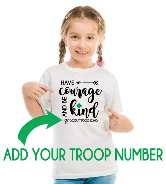 Girl Scout CUSTOM Troop HAVE COURAGE Shirt Design by 513Design