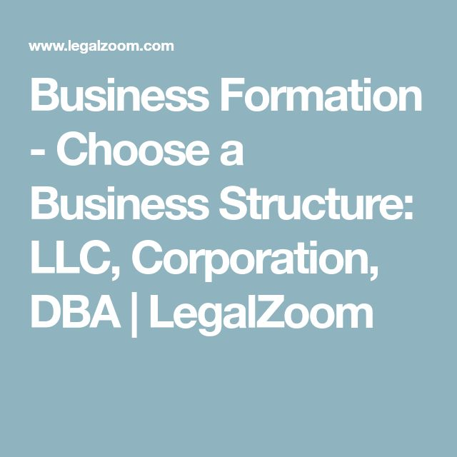 Business Formation - Choose a Business Structure: LLC, Corporation, DBA | LegalZoom