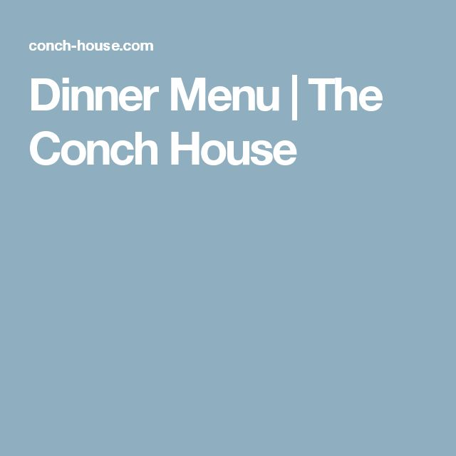 Dinner Menu | The Conch House