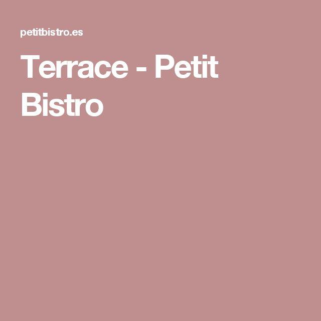 Terrace - Petit Bistro