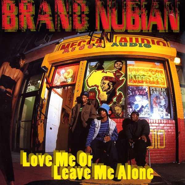 Brand Nubian - Love Me Or Leave Me Alone at Discogs