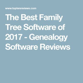 The Best Family Tree Software of 2017 - Genealogy Software Reviews