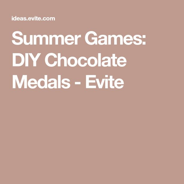 Summer Games: DIY Chocolate Medals - Evite