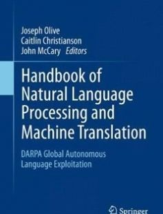 Handbook of Natural Language Processing and Machine Translation free download by Joseph Olive Caitlin Christianson John McCary ISBN: 9781441977120 with BooksBob. Fast and free eBooks download.  The post Handbook of Natural Language Processing and Machine Translation Free Download appeared first on Booksbob.com.