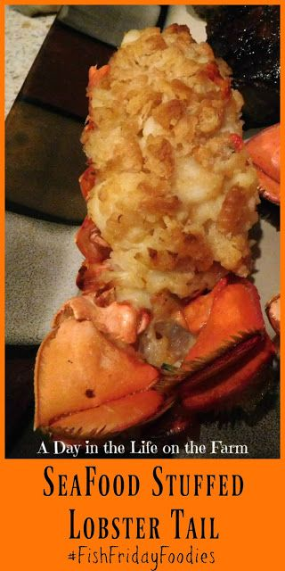 A Day in the Life on the Farm: Seafood Stuffed Lobster Tail #FishFridayFoodies