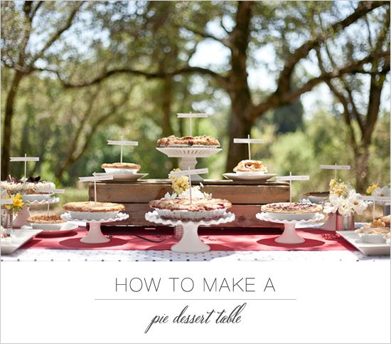 how to make a pie dessert table & make it super memorable. (: