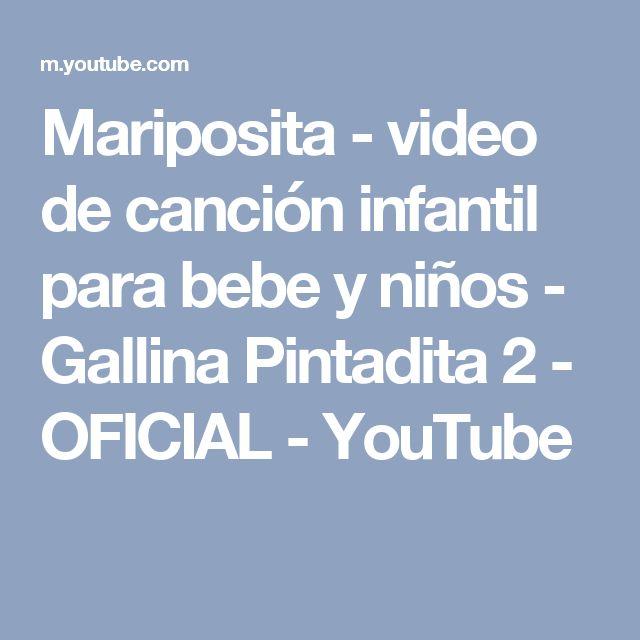 Mariposita - video de canción infantil para bebe y niños - Gallina Pintadita 2 - OFICIAL - YouTube