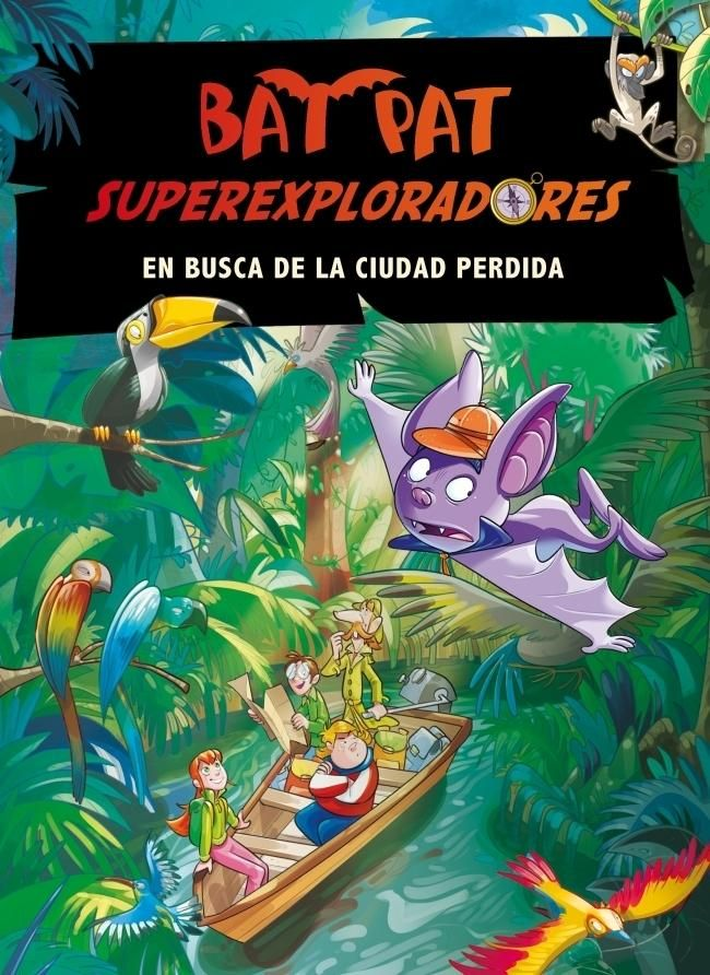 Bat Pat. Libros infantiles en Casa del Libro Bat Pat. Superexploradores 1. En-busca-de-la-ciudad-perdida-9788484417521