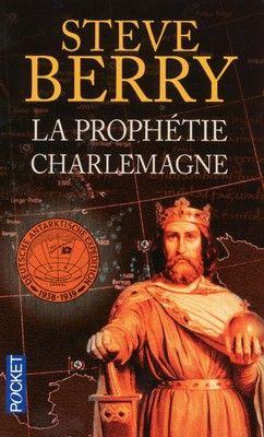 Découvrez La prophétie Charlemagne, de Steve Berry sur Booknode, la communauté du livre