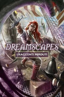 Twins Books Lovers: Segnalazione - Dreamscapes. I racconti perduti. Vo...