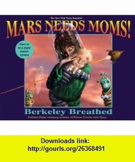 MARS NEEDS MOMS![Mars Needs Moms!] BY Breathed, Berkeley(Author)Hardcover on Apr 10 2007 Berkeley Breathed ,   ,  , ASIN: B004ST4EQA , tutorials , pdf , ebook , torrent , downloads , rapidshare , filesonic , hotfile , megaupload , fileserve