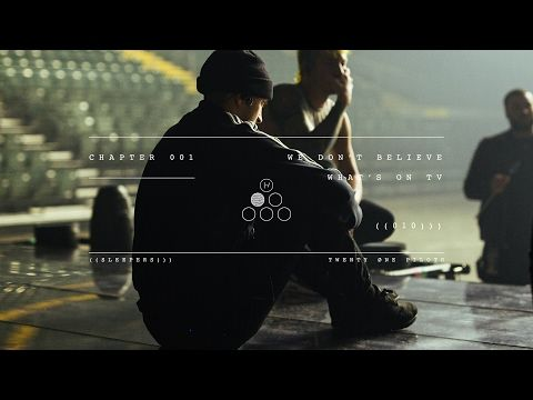 twenty one pilots: We Don't Believe What's On TV (Sleepers: Chapter 01) - YouTube