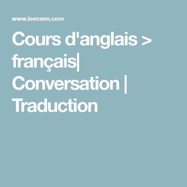 Cours d'anglais > français| Conversation | Traduction