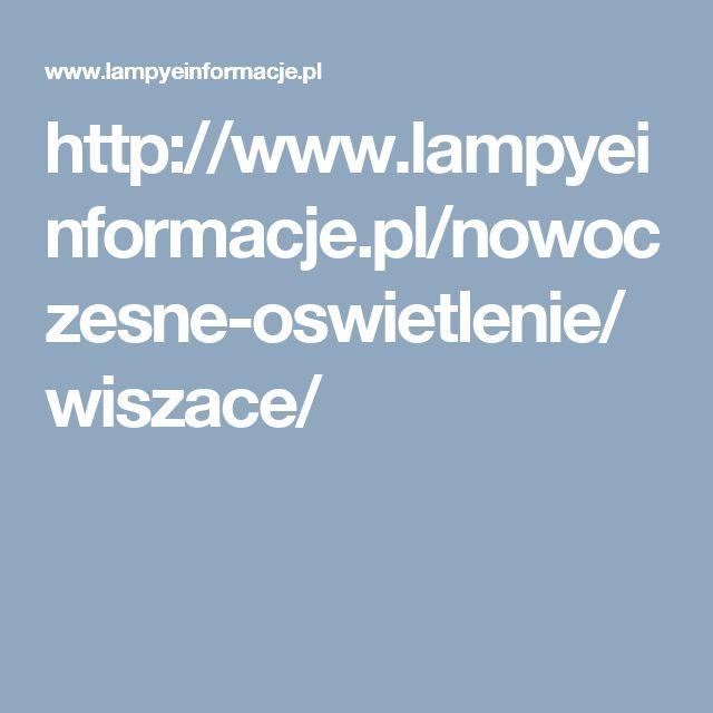 http://www.lampyeinformacje.pl/nowoczesne-oswietlenie/wiszace/