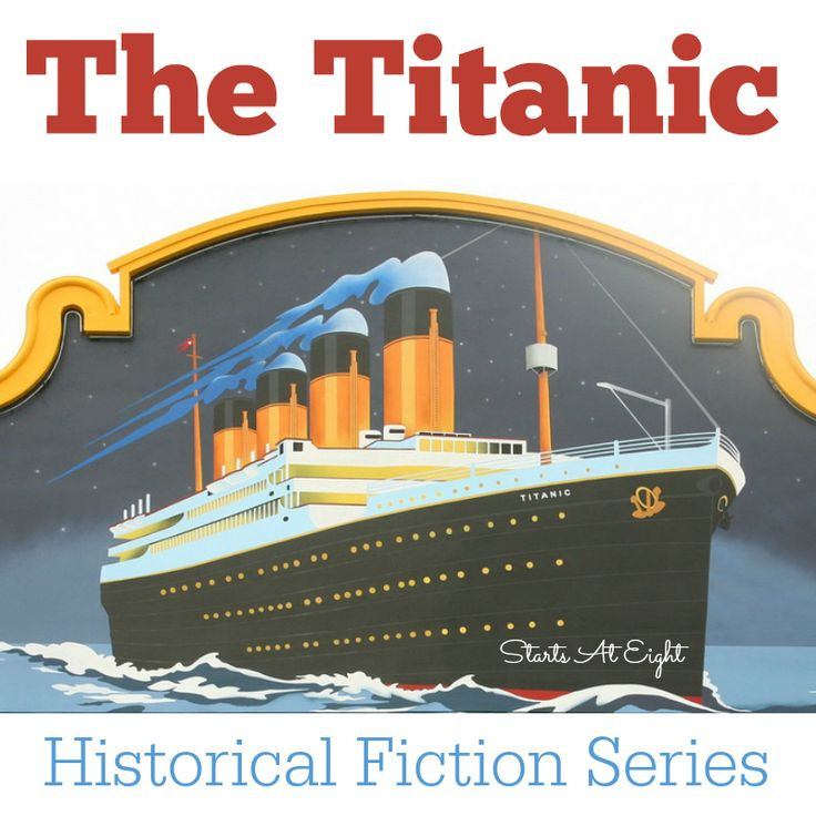 This is a Historical Fiction Series that includes, books, movies, activities, etc for studying specific time periods. Here the sinking of the Titanic