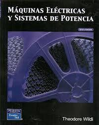 Máquinas eléctricas y Sistemas de Potencia: No. de Pedido: 621.314 W673M 2007