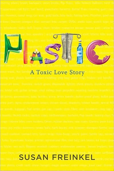 Plastic: A Toxic Love Story, by Susan Freinkel. All of us can identify with the author's plight when she decides to count every plastic thing she touches in one day. Ten minutes later, she has to shift gears looking for things that are NOT plastic. It's a small list. Read on to learn how a byproduct permeated our lives.