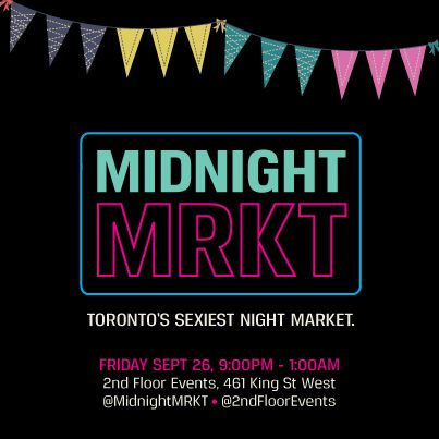 half past zen will be at the Midnight MRKT on September 26th in Toronto! - come and hang out - DJ's, drinks, shopping, goodtimes