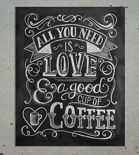 All you need is love and a good cup of coffee :)