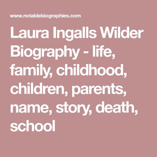 Laura Ingalls Wilder Biography - life, family, childhood, children, parents, name, story, death, school
