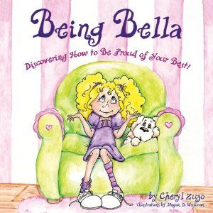 Being Bella: Discovering How to be Proud of Your Best...another one to get for K b/c her favorite word is PERFECT!