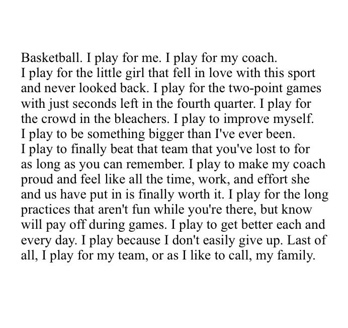 Basketball. Why I play. Just add that i play for God's glory also. I wouldn't call them my family, i only like 3 of them.