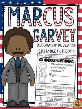 Make research on Marcus Garvey interesting and fun with this EDITABLE flipbook organizer.  https://www.teacherspayteachers.com/Product/BLACK-HISTORY-BIOGRAPHY-MARCUS-GARVEY-2424845