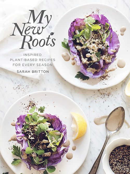 My New Roots Cookbook - Inspired Plant-Based Recipes for Every Season