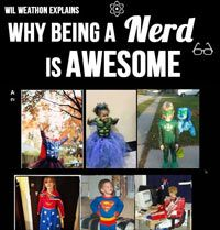 Wil Wheaton explains why being a nerd is awesome…