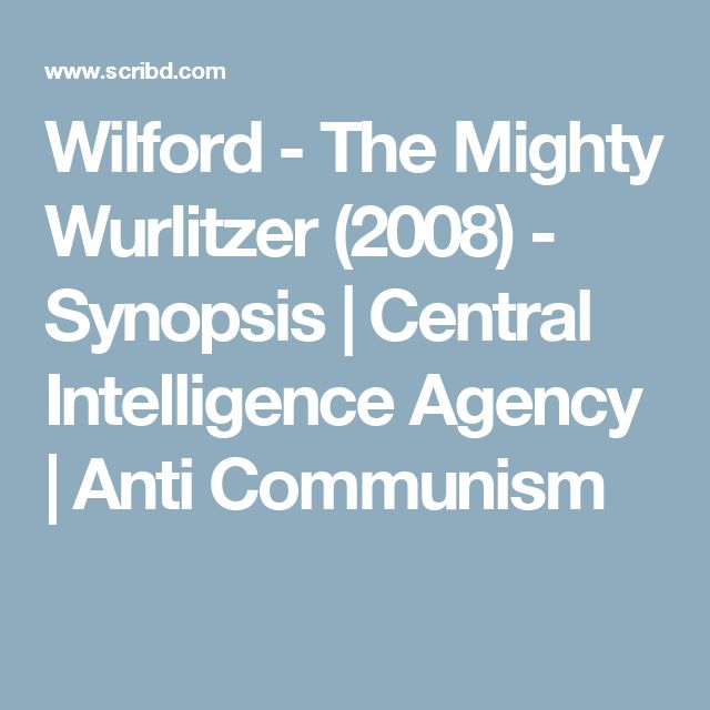 Wilford - The Mighty Wurlitzer (2008) - Synopsis | Central Intelligence Agency | Anti Communism