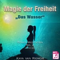 "Power Meditation - Magie der Freiheit No . 2 - ""Das Wasser"" - Hörprobe by Erfolge.CLUB on SoundCloud"