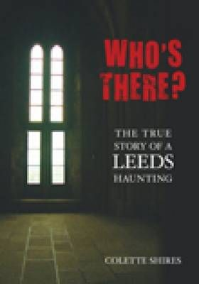 I'm gonna have to read this: from Leeds, England. A true ghost story set in Leeds, borrowed it from local library. Very interesting read, one of the best ghost stories I've read, and I've read alot of ghost books!