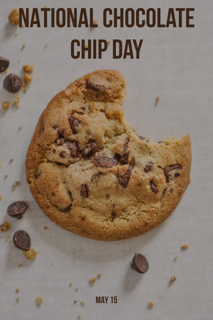 What National Day Is Today List Of National And World Event Days Chocolate Chip Cookies Easy Cookie Recipes Easy Cookies
